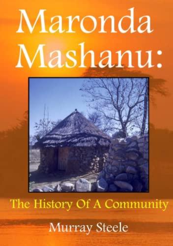 Maronda Mashanu: the History of A Community By Murray Steele