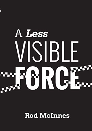 A Less Visible Force By Rod McInnes