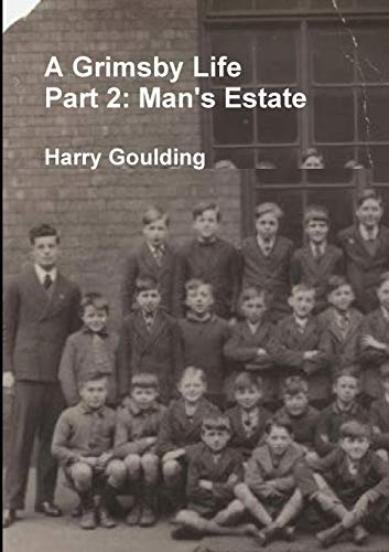 A Grimsby Life - Part 2 By Harry Goulding