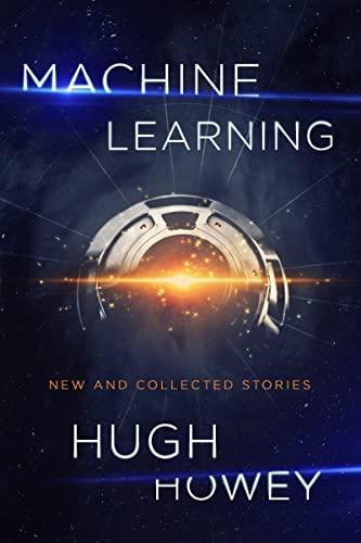 Machine Learning von Hugh Howey