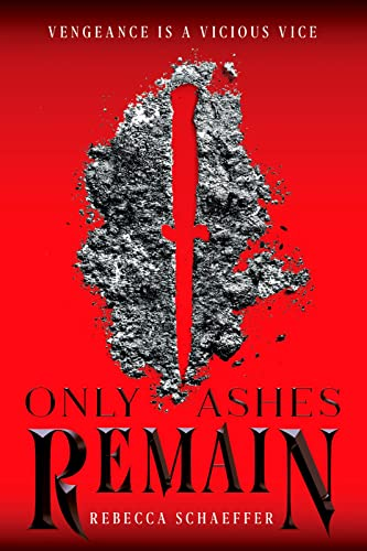 Only Ashes Remain, Volume 2 By Rebecca Schaeffer