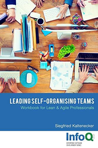 Leading Self-Organising Teams By Siegfried Kaltenecker