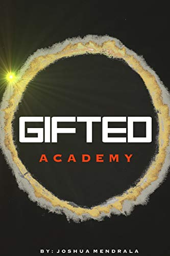 Gifted: Academy By Joshua Mendrala