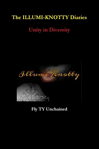 The Illumi-Knotty Diaries - Unity in Diversity By Fly Ty Unchained