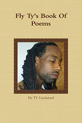 Fly Ty's Book of Poems By Fly Ty Unchained