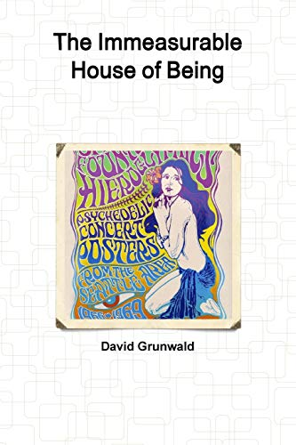 The Immeasurable House of Being By David Grunwald