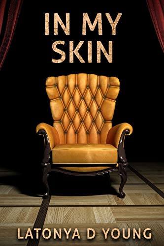 In My Skin By Latonya D Young