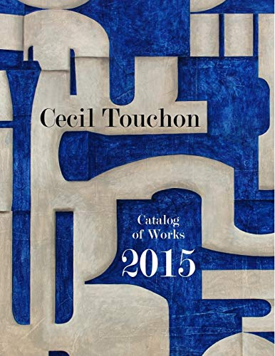 Cecil Touchon - 2015 Catalog of Works By Cecil Touchon