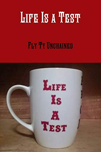 Life's a Test By Fly Ty Unchained