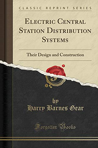 Electric Central Station Distribution Systems By Harry Barnes Gear