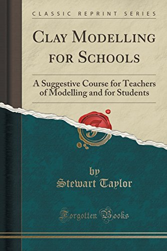Clay Modelling for Schools By Stewart Taylor