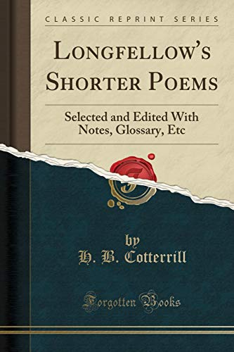 Longfellow's Shorter Poems By H B Cotterrill