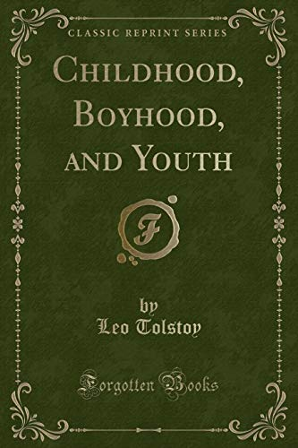 Childhood, Boyhood, and Youth (Classic Reprint) By Leo Tolstoy