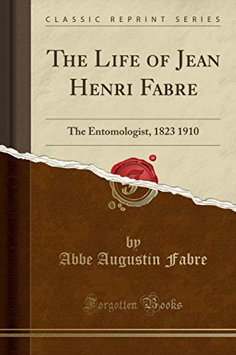 The Life of Jean Henri Fabre By Abbe Augustin Fabre