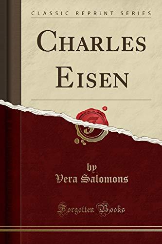 Charles Eisen (Classic Reprint) By Vera Salomons