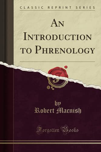 An Introduction to Phrenology (Classic Reprint) By Robert Macnish