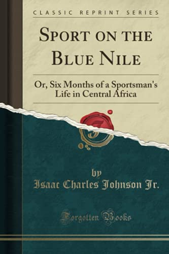 Sport on the Blue Nile By Isaac Charles Johnson Jr