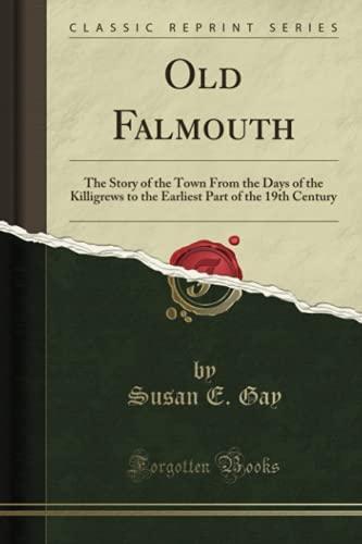 Old Falmouth By Susan E Gay