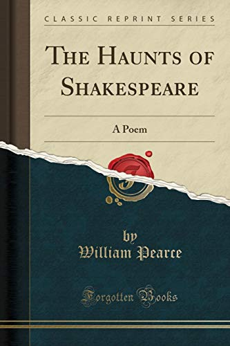 The Haunts of Shakespeare By William Pearce