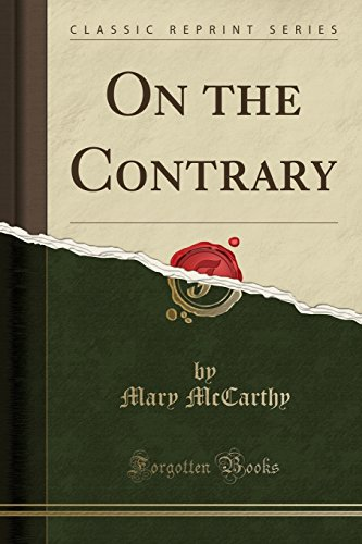 On the Contrary (Classic Reprint) By Mary McCarthy