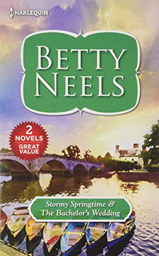 Stormy Springtime & the Bachelor's Wedding By Betty Neels