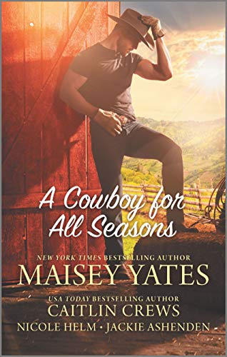 A Cowboy for All Seasons By Caitlin Crews