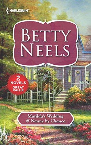 Matilda's Wedding & Nanny by Chance By Betty Neels