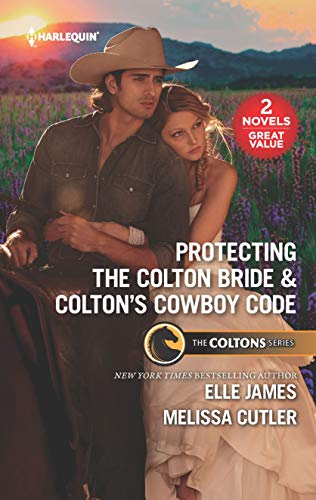 Protecting the Colton Bride & Colton's Cowboy Code By Elle James