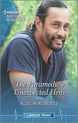 The Paramedic's Unexpected Hero By Alison Roberts