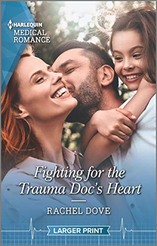 Fighting for the Trauma Doc's Heart By Rachel Dove