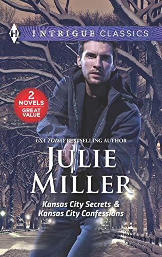 Kansas City Secrets & Kansas City Confessions By Julie Miller