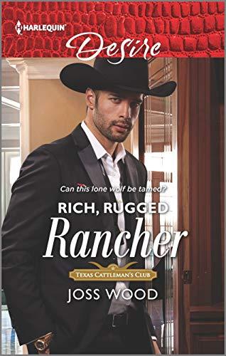 Rich, Rugged Rancher By Joss Wood