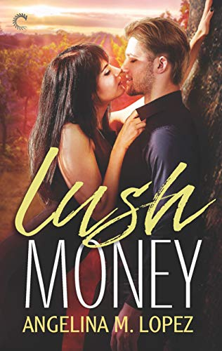 Lush Money By Angelina M Lopez