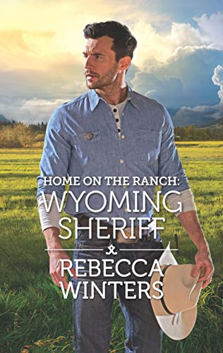 Home on the Ranch: Wyoming Sheriff By Rebecca Winters