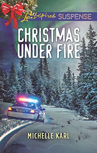 Christmas Under Fire By Michelle Karl