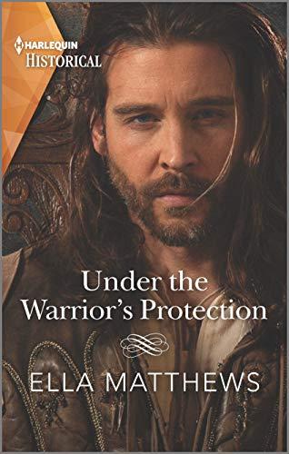 Under the Warrior's Protection By Ella Matthews