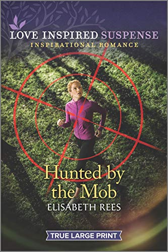 Hunted by the Mob By Elisabeth Rees
