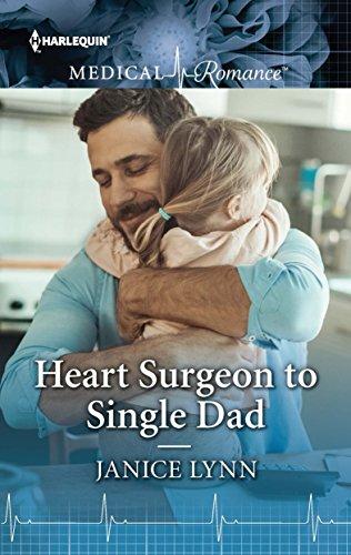 Heart Surgeon to Single Dad By Janice Lynn