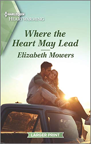 Where the Heart May Lead By Elizabeth Mowers