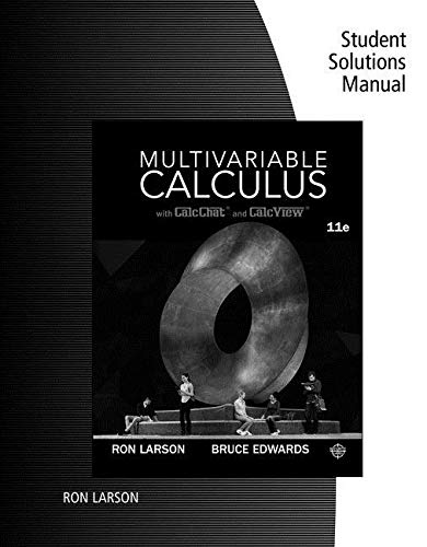 Student Solutions Manual for Larson/Edwards' Multivariable Calculus, 11th By Charles Larson