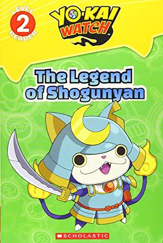 Legend of Shogunyan, the (Yo-Kai Watch Reader #2) By Scholastic