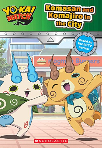 Komasan and Komajiro in the City (Yo-Kai Watch Chapter Book #2) By Scholastic