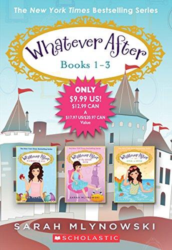 Whatever After Books 1-3 von Sarah Mlynowski