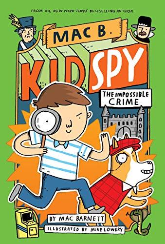 The Impossible Crime (Mac B., Kid Spy #2), Volume 2 von Mac Barnett