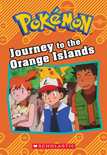 Journey to the Orange Islands (Pokemon Classic Chapter Book) By Tracey West