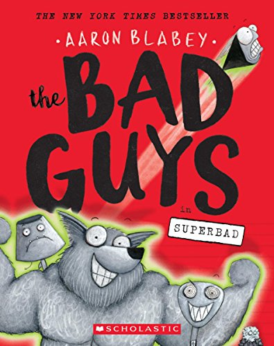 The Bad Guys in Superbad By Aaron Blabey