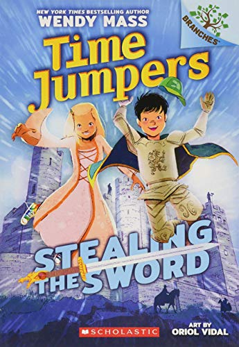Stealing the Sword: A Branches Book (Time Jumpers #1), Volume 1 By Wendy Mass