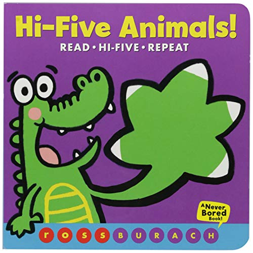Hi-Five Animals! (a Never Bored Book!) By Ross Burach