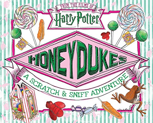 Honeydukes: A Scratch and Sniff Adventure By Daphne Pendergrass