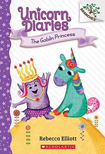 The Goblin Princess: A Branches Book (Unicorn Diaries #4), 4 von Rebecca Elliott